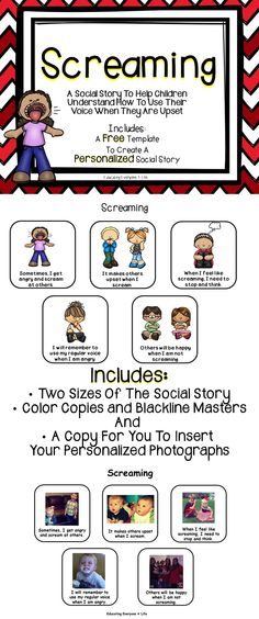 Personalized Social Story: Screaming - This is a great social story to help children learn how to use their voice when they are angry. This social story includes two different sizes, color copies, blackline masters, and a format to personalize for individual students.