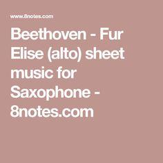 Beethoven - Fur Elise (alto) sheet music for Saxophone Saxophone Music, Cello, Scott Joplin The Entertainer, Fur Elise Sheet Music, Entertaining, Cellos, Funny