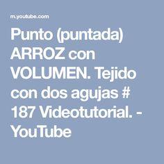 Punto (puntada) ARROZ con VOLUMEN. Tejido con dos agujas # 187 Videotutorial. - YouTube