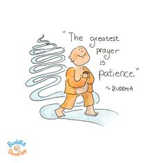 {Today's Buddha Doodle} - the greatest prayer is patience ~ Buddha