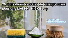 20 Utilisations Secrètes du Vinaigre Blanc Pour une MAISON NICKEL.