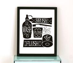 Wash, brush, floss & flush!