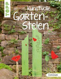 Neue Holzdekorationen der beliebten Autorin Alice Rögele Stilvolle Garten-Stelen, alleine oder im Ensemble, kombiniert mit Gartensteckern oder poetischen Sprüchen, sind die neuen Highlights im Garten. Sie sind in vielen Techniken und...