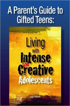 A Parent's Guide to Gifted Teens: Living with Intense and Creative Adolescents: Amazon.es: Lisa Rivero: Libros en idiomas extranjeros