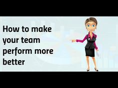 How to make your team perform more better