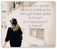 Words build up or tear down. Which will it be?