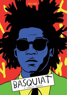 Take a trip through the art scene in New York with a new graphic novel that pays tribute to graffiti artist Jean-Michel Basquiat. Jean Michel Basquiat, Afro Punk, Keith Haring, Andy Warhol, 1980s Art, Primary And Secondary Colors, New York, Artist Life, High Art