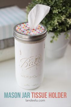 Mason Jar Tissue Holder | DIY TUTORIAL - landeelu.com: