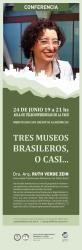 """Conferencia """"Tres museos brasileros, o casi..."""" en la FAUD #UNSJ"""