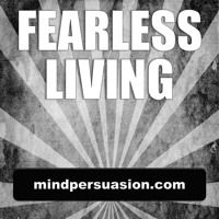 Fearless Living - Express Yourself Without Restraint by mindpersuasion on SoundCloud