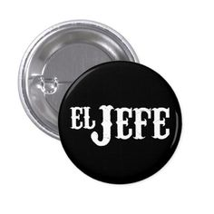 El Jefe Translation The Boss Pinback Button