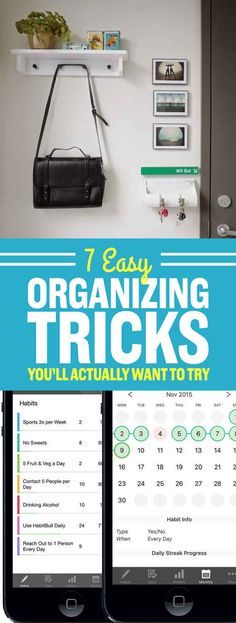 Some really good ones here... 7 Easy Organizing Tricks You'll Actually Want To Try