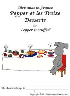 """In Christmas in France - Pepper et les Treize Desserts or Pepper is Stuffed"""" Pepper helps students learn how Christmas is celebrated in France with French vocabulary for the holiday.  Pepper covers from Advent four Sundays before Christmas, the arrival of le Pere Noel (Santa/Father Christmas) and his assistant le Pere Fouettard (Whipping Father), enjoying thirteen desserts on Christmas Eve and what they mean, to eating la galette des Rois (Kings' puff pastry cake) on January 6."""