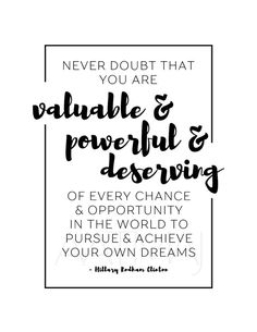 Valuable and Powerful and Deserving HRC Hillary Rodham Clinton Concession Speech Inspiration | Digital Download Print