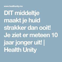 DIT middeltje maakt je huid strakker dan ooit! Je ziet er meteen 10 jaar jonger uit!   Health Unity
