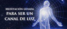 Meditación guiada para ser un canal de luz http://reikinuevo.com/meditacion-guiada-para-ser-un-canal-de-luz/