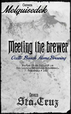 "PRIMERA TEMPORADA ""MEETING THE BREWER"" Otro poster 4ª charla cervecera. Cerveza Sta. Cruz y Melquisedek by OCOTE BEACH BREWING. De Ocotlán, Jalisco."