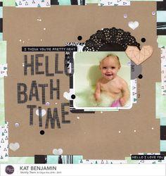 hello bath time (clique kits) || HappyGRL - Scrapbook.com