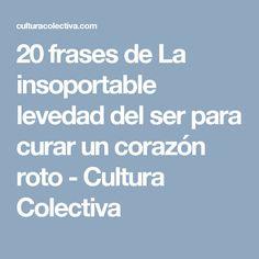 20 frases de La insoportable levedad del ser para curar un corazón roto - Cultura Colectiva