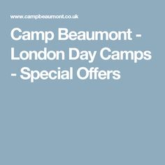 Camp Beaumont - London Day Camps - Special Offers