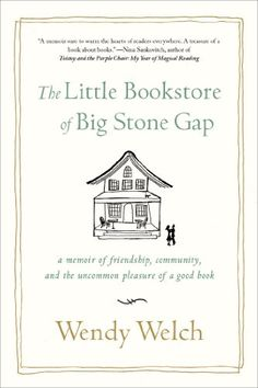 The Little Bookstore of Big Stone Gap: A Memoir of Friend... https://www.amazon.com/dp/1250031613/ref=cm_sw_r_pi_dp_iX9GxbMYGVAG7