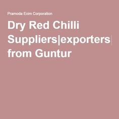 Dry Red Chilli Suppliers exporters manufacturers from Guntur