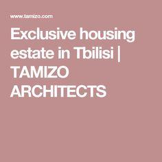 Exclusive housing estate in Tbilisi | TAMIZO ARCHITECTS