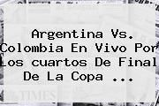 http://tecnoautos.com/wp-content/uploads/imagenes/tendencias/thumbs/argentina-vs-colombia-en-vivo-por-los-cuartos-de-final-de-la-copa.jpg Cuartos De Final Copa América. Argentina vs. Colombia en vivo por los cuartos de final de la Copa ..., Enlaces, Imágenes, Videos y Tweets - http://tecnoautos.com/actualidad/cuartos-de-final-copa-america-argentina-vs-colombia-en-vivo-por-los-cuartos-de-final-de-la-copa/