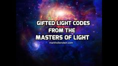Gifted Light Codes from the Masters Of Light for the August gateway: Mar...
