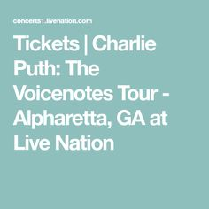 Tickets | Charlie Puth: The Voicenotes Tour - Alpharetta, GA at Live Nation