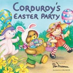 What better time for Corduroy and friends to throw a party? They''ve got their Easter candy, they''ve bought their Easter hats, and they''ve dyed their Easter eggs. Now they are just waiting on one special long-eared guest. Will the Easter bunny show? Don Freeman, Easter Books, Easter Eggs, Easter Candy, Aleta, Happy Hanukkah, Throw A Party, Stories For Kids, Easter Baskets