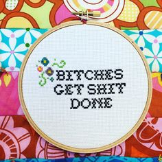 Bitches Get Shit Done - subversive cross stitch - from SNL's Tina Fey