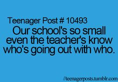 Those are scary thoughts. Sometimes, I don't even know who is dating. It's sad when teachers know and I don't.