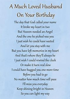 Birthday Wishes In Heaven, Happy Heavenly Birthday, Happy Birthday Dad, Birthday Poems For Husband, Birthday Wishes For Myself, In Loving Memory Quotes, Heaven Poems, Now Quotes, Motivational Quotes