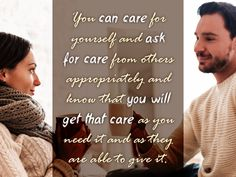 """""""You can care for yourself and ask for care from others appropriately and know that you will get that care as you need it and as they are able to give it."""", Lidy Seysener, """"Love, Lies And The Games Couples Play"""", #Care, #Love"""