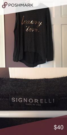 """Signorelli """"luxury item"""" high/low sweatshirt. Gently used, Signorelli """"luxury item"""" sweatshirt. Very soft and in great condition. Only worn a few times. From pet free and smoke free home. Signorelli Tops Sweatshirts & Hoodies"""