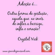 Adoção é....  Frase #20 - Crystal Vick Campanha Dia das Mães: Adoção é… – blog…