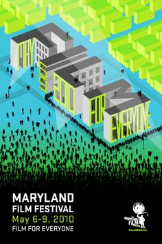 This poster was designed for the Maryland Film Festival in 2010, designer unknown.