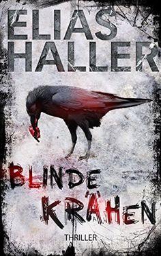 Blinde Krähen: Thriller von Elias Haller https://www.amazon.de/dp/B06XNW42CX/ref=cm_sw_r_pi_dp_x_SorZyb8GYSN1Y