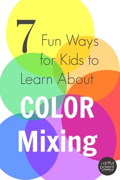 Color Mixing for Kids - 7 Fun Ways to Learn About Color Mixing