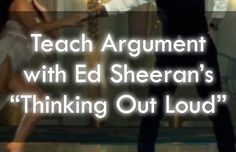 """Ed Sheeran's """"Thinking Out Loud"""" based lesson plans for high school English / secondary ELA. Engaging, rigorous, and awesome!"""