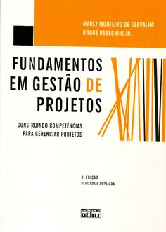 CARVALHO, Marly Monteiro de; RABECHINI JUNIOR, Roque. Fundamentos em gestão de projetos: construindo competências para gerenciar projetos. 3 ed. rev. ampl. São Paulo: Atlas, 2011. xvii, 422 p. Inclui bibliografia; il. tab. quad. graf.; 24x17x2cm. ISBN 9788522462285.  Palavras-chave: GESTAO DE PROJETOS; ADMINISTRACAO DE PROJETOS.  CDU 658.001.63 / C331f / 3 ed. rev. ampl. / 2011
