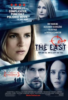 THE EAST poster 2 features Brit Marling, Patricia Clarkson, Alexander Skarsgard and Ellen Page