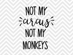 Not My Circus Not My Monkeys Mom Life SVG file - Cut File - Cricut projects…