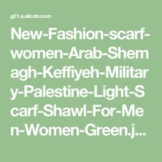 New-Fashion-scarf-women-Arab-Shemagh-Keffiyeh-Military-Palestine-Light-Scarf-Shawl-For-Men-Women-Green.jpg_640x640.jpg 412×640 pixels