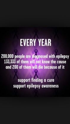 epilepsy awareness. Too few of society realize the number of lives lost to epilepsy, a seizure condition. We need to strengthen awareness & research and understanding And opportunities for people with Epilepsy. Too many lives have already been lost because of a seizure! <3=<3