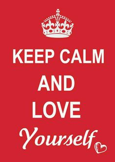 keep calm and love yourself just think of yourself as very pretty because you are Great Quotes, Quotes To Live By, Me Quotes, Inspirational Quotes, Status Quotes, Motivational Sayings, Quotes Images, Sport Quotes, Qoutes