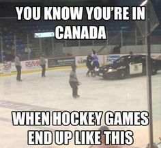 Hockey Games in Canada especially if my brother was playing