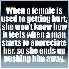 Ya I push ppl away a lot...