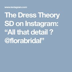 """The Dress Theory SD on Instagram: """"All that detail ✨ @florabridal"""""""